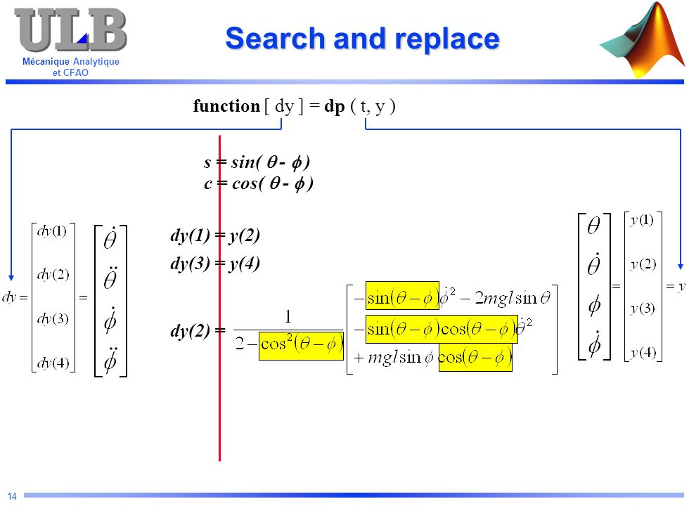 Search and replace function [ dy ] = dp ( t, y ) s = sin(  -  )